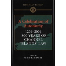 A Celebration of Autonomy 1204-2004 : 800 Years of CI Law