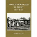 French Emigration to Jersey: 1850-1950